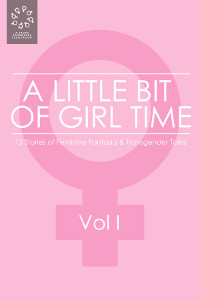 'A Little Bit of Girl Time' - Volume I