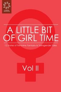 'A Little Bit of Girl Time' - Volume II